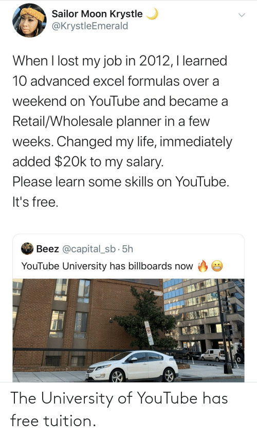 Has: The University of YouTube has free tuition.