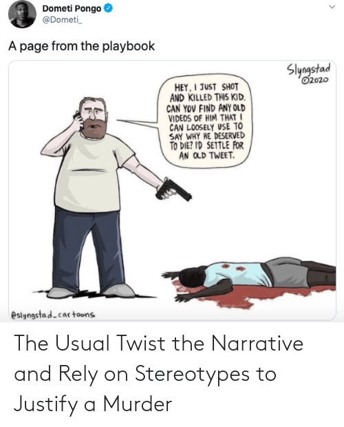 Twist: The Usual Twist the Narrative and Rely on Stereotypes to Justify a Murder
