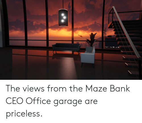 Bank, Office, and Ceo: The views from the Maze Bank CEO Office garage are priceless.