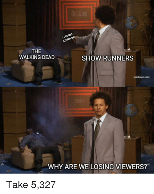 """Walking Dead: THE  WALKING DEAD  SHOW RUNNERS  atultswim.com  WHY ARE WE LOSING VIEWERS?"""" Take 5,327"""