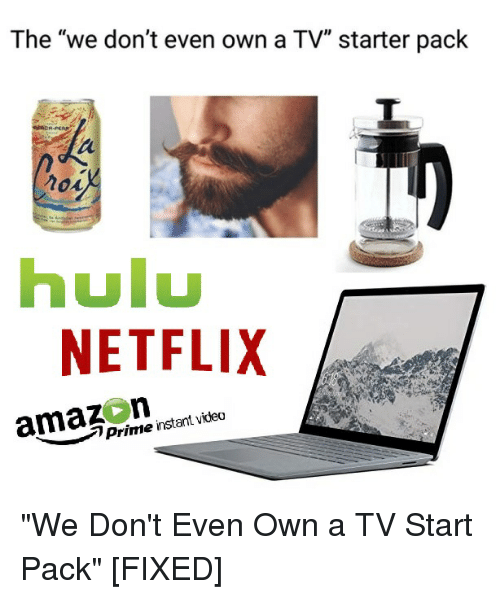 """Amazer: The """"we don't even own a TV"""" starter pack  3  hulu  NETFLIX  amaz n  Prime rstartideo """"We Don't Even Own a TV Start Pack"""" [FIXED]"""