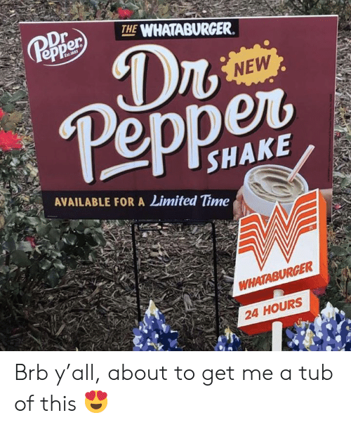 Whataburger, Limited, and Texas: THE WHATABURGER.  NEW  epper  SHAKE  AVAILABLE FOR A Limited Time  WHATABURGER  24 HOURS Brb y'all, about to get me a tub of this 😍
