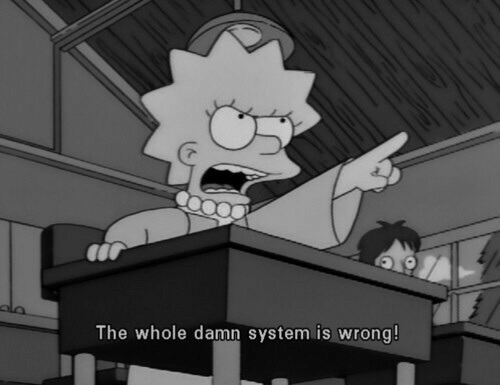 System, Damn, and  Wrong: The whole damn system is wrong!