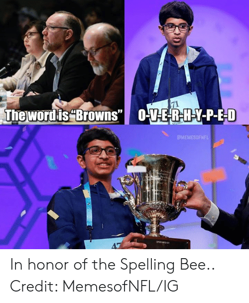 "Nfl, Browns, and Bee: The wordis ""BroWns""  O-VE-R-H-Y-P-E-D  Indle  MEMESOFNFL  91s An  Seripps  NatkIN pe  CM schip  SED  47 In honor of the Spelling Bee..  Credit: MemesofNFL/IG"