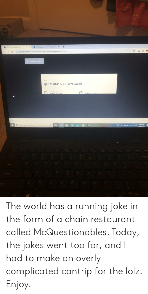 Restaurant: The world has a running joke in the form of a chain restaurant called McQuestionables. Today, the jokes went too far, and I had to make an overly complicated cantrip for the lolz. Enjoy.