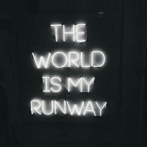 World, The World, and Runway: THE  WORLD  ISMY  RUNWAY
