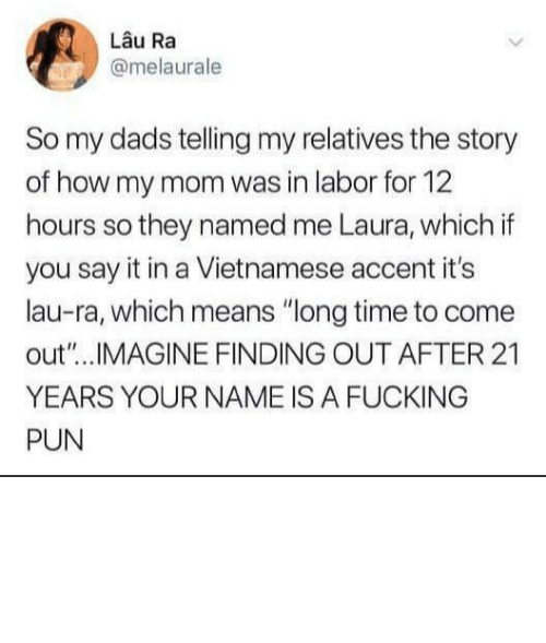 "you: The worst ""why did you name me"" by lunarrust MORE MEMES"