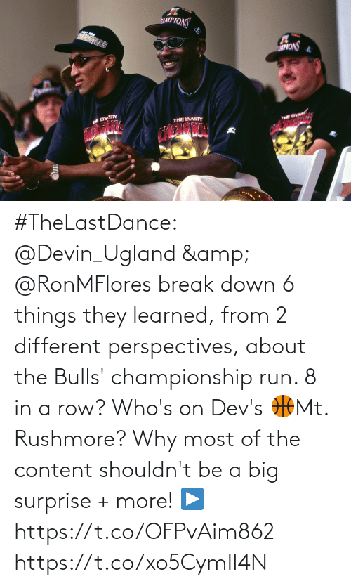 Championship: #TheLastDance: @Devin_Ugland & @RonMFlores break down 6 things they learned, from 2 different perspectives, about the Bulls' championship run.    8 in a row? Who's on Dev's 🏀Mt. Rushmore? Why most of the content shouldn't be a big surprise + more!   ▶️ https://t.co/OFPvAim862 https://t.co/xo5CymII4N