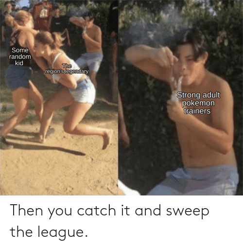 The League: Then you catch it and sweep the league.
