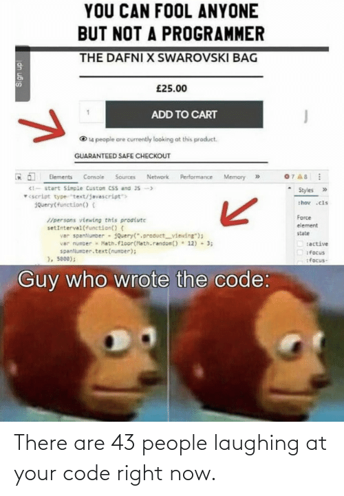 People Laughing: There are 43 people laughing at your code right now.