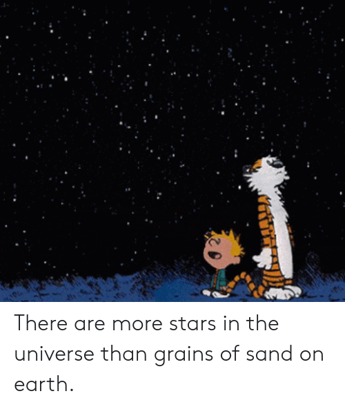 Stars: There are more stars in the universe than grains of sand on earth.
