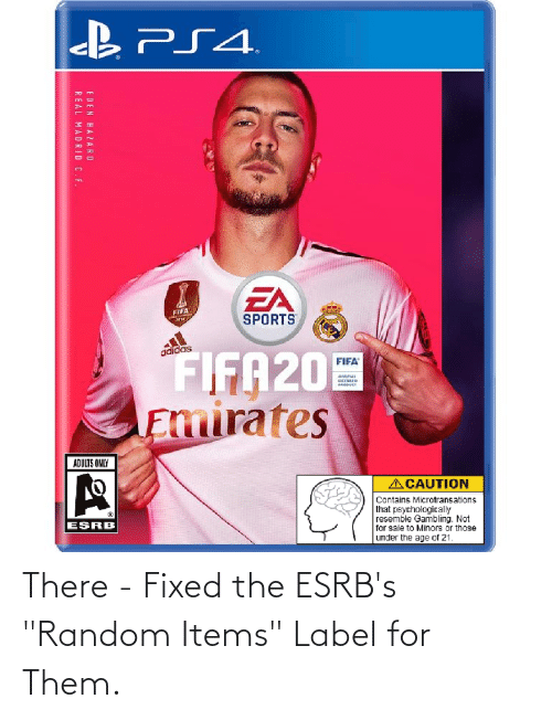 """label: There - Fixed the ESRB's """"Random Items"""" Label for Them."""