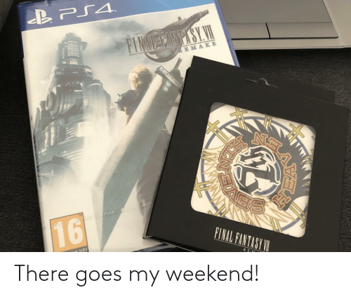 My Weekend: There goes my weekend!