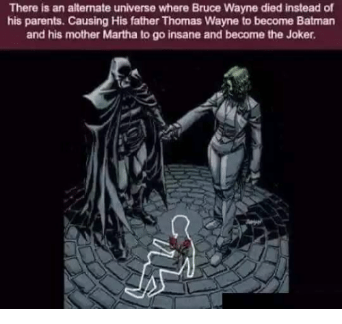 thomas wayne: There is an altemate universe where Bruce Wayne died instead of  his parents. Causing His father Thomas Wayne to become Batman  and his mother Martha lo go insane and become the Joker.