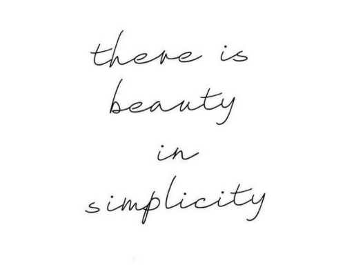 Simplicity, There, and  There Is: there is  beanty  in  simplicity