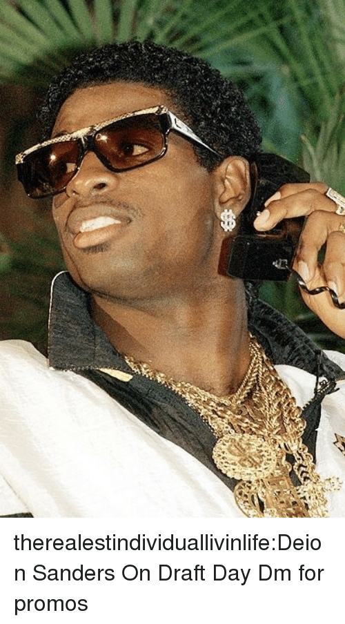 Deion Sanders, Tumblr, and Blog: therealestindividuallivinlife:Deion Sanders On Draft Day  Dm for promos