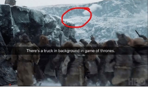 trucking: There's a truck in background in game of thrones