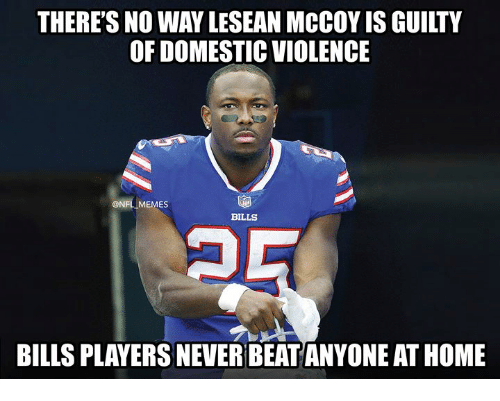 Nfl, Domestic Violence, and Home: THERE'S NO WAY LESEAN MCCOY IS GUILTY  OF DOMESTIC VIOLENCE  @NFLIMEMES  BILLS  BILLS PLAYERS NEVER BEAT ANYONE AT HOME