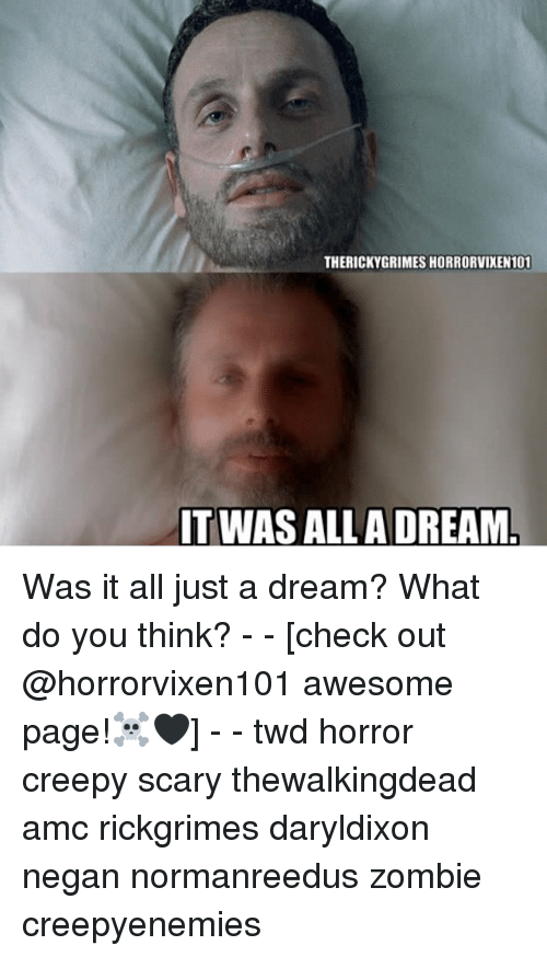 negan: THERICKYGRIMES HORRORVIXEN101  ITWAS ALLA DREAM Was it all just a dream? What do you think? - - [check out @horrorvixen101 awesome page!☠️🖤] - - twd horror creepy scary thewalkingdead amc rickgrimes daryldixon negan normanreedus zombie creepyenemies