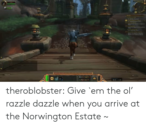 dazzle: theroblobster:  Give `em the ol' razzle dazzle when you arrive at the Norwington Estate ~