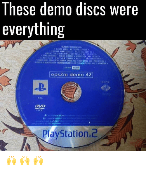 Memes, PlayStation, and Sony: These demo discs were  everything  4448  ops2m demo 42  SONY  PAL  Dye  PlayStation.2 🙌 🙌 🙌