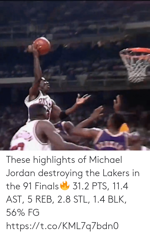 pts: These highlights of Michael Jordan destroying the Lakers in the 91 Finals🔥  31.2 PTS, 11.4 AST, 5 REB, 2.8 STL, 1.4 BLK, 56% FG   https://t.co/KML7q7bdn0