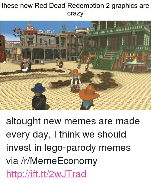 "Crazy, Lego, and Memes: these new Red Dead Redemption 2 graphics are  crazy  @theacidtest  0/3 <p>altought new memes are made every day, I think we should invest in lego-parody memes via /r/MemeEconomy <a href=""http://ift.tt/2wJTrad"">http://ift.tt/2wJTrad</a></p>"