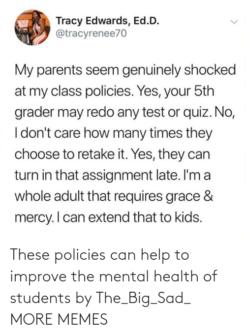 health: These policies can help to improve the mental health of students by The_Big_Sad_ MORE MEMES