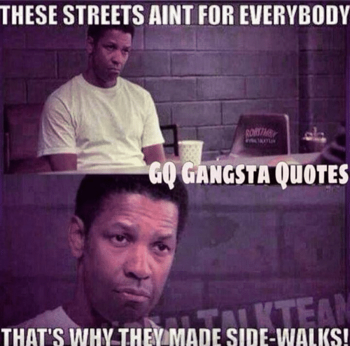 THESE STREETS AINT FOR EVERYBODY RORTIM GO GANGSTA QUOTES ...