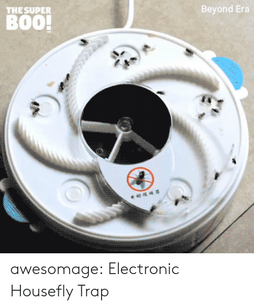 Trap, Tumblr, and Blog: THESUPER  Beyond Era  B00! awesomage:  Electronic Housefly Trap