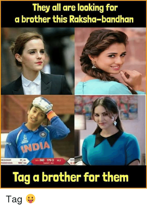 Memes, 🤖, and Looking: They all are looking for  a brother this Raksha-bandhan  NDIA  SHRAM  LAY  ANA 100s  Tag a brother for them Tag 😛