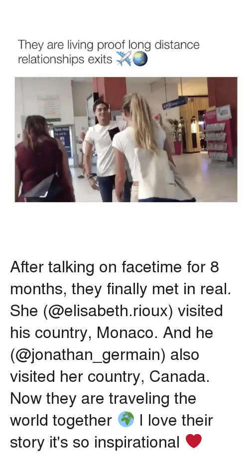 Canadã¡: They are living proof long distance  relationships exits After talking on facetime for 8 months, they finally met in real. She (@elisabeth.rioux) visited his country, Monaco. And he (@jonathan_germain) also visited her country, Canada. Now they are traveling the world together 🌍 I love their story it's so inspirational ❤️