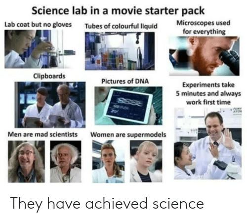 They Have: They have achieved science