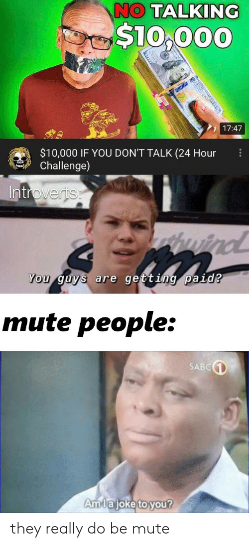 really: they really do be mute