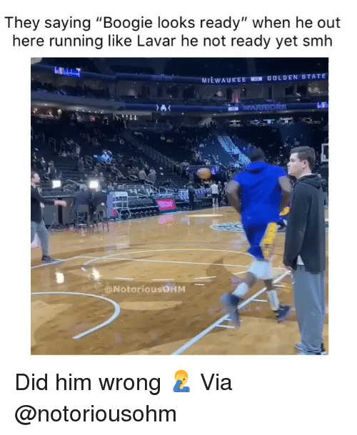 """Lavar: They saying """"Boogie looks ready"""" when he out  here running like Lavar he not ready yet smh  Lu  GOLDEN STATE  MILWAUKEE  @NotoriousOHM Did him wrong 🤦♂️ Via @notoriousohm"""