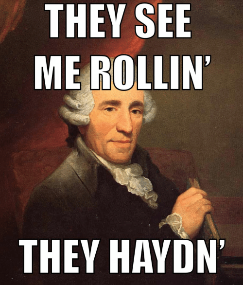 Haydn, They, and They See Me Rollin: THEY SEE  ME ROLLIN  THEY HAYDN  '