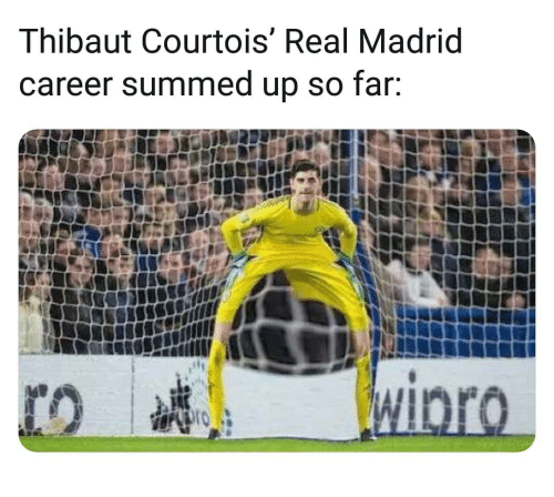 Memes, Real Madrid, and 🤖: Thibaut Courtois' Real Madrid  career summed up so far.