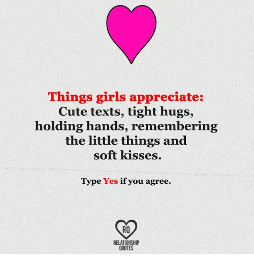 Things Girls Appreciate Cute Texts Tight Hugs Holding Hands