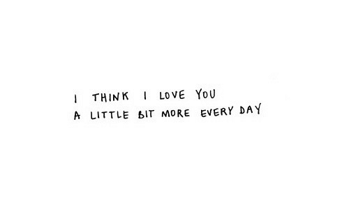 Love, Day, and Think: THINK LOVE YoU  A LITTLE BIT MORE EVERY DAY