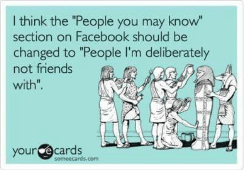 """Memes, 🤖, and Deliberate: think the """"People you may know""""  section on Facebook should be  changed to """"People I'm deliberately  not friends  with"""".  your  cards"""