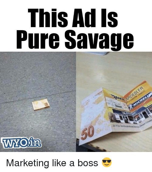Memes, Savage, and 🤖: This Ad Is  Pure Savage  AK,  60 Marketing like a boss 😎