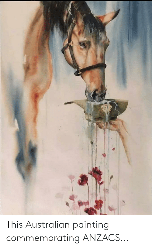 painting: This Australian painting commemorating ANZACS...