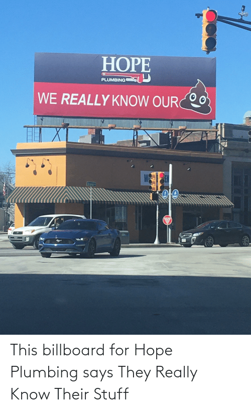 Billboard: This billboard for Hope Plumbing says They Really Know Their Stuff