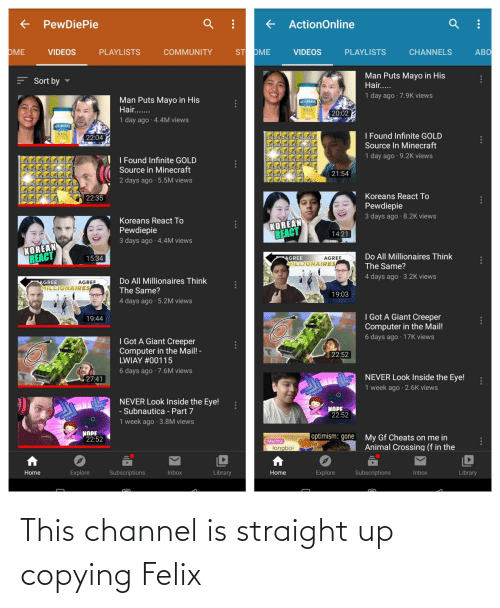 channel: This channel is straight up copying Felix