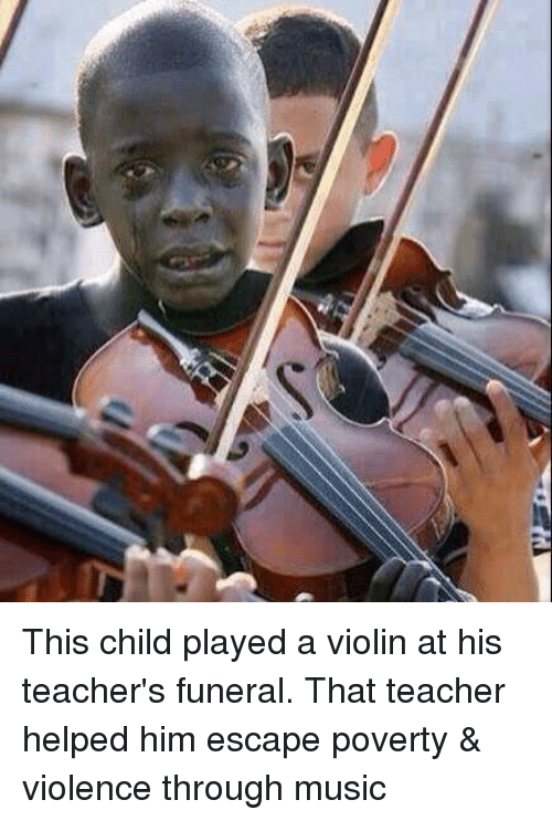 Child's Play: This child played a violin at his teacher's funeral. That teacher helped him escape poverty & violence through music