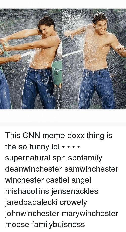 Cnn Meme: This CNN meme doxx thing is the so funny lol • • • • supernatural spn spnfamily deanwinchester samwinchester winchester castiel angel mishacollins jensenackles jaredpadalecki crowely johnwinchester marywinchester moose familybuisness