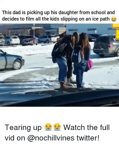 Teared Up: This dad is picking up his daughter from school and  decides to film all the kids slipping on an ice path Tearing up 😭😭 Watch the full vid on @nochillvines twitter!
