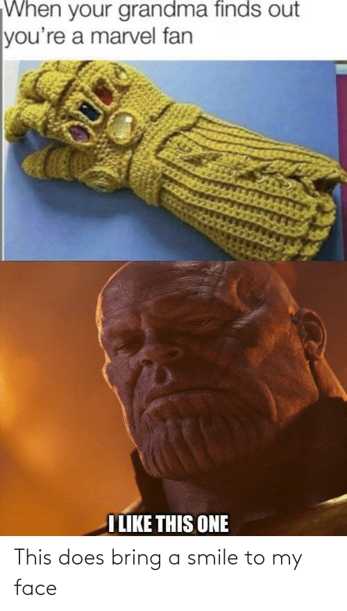 A Smile: This does bring a smile to my face