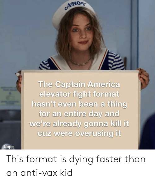 faster: This format is dying faster than an anti-vax kid