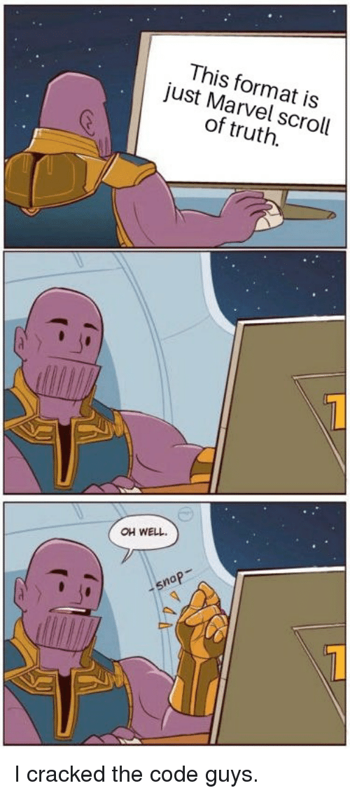 This Format Is Just Marvel Scroll of Truth OH WELL | Reddit Meme on